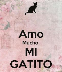 Poster:  Amo Mucho  MI GATITO