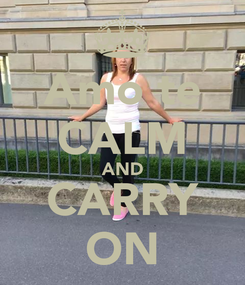 Poster: Amo te CALM AND CARRY ON