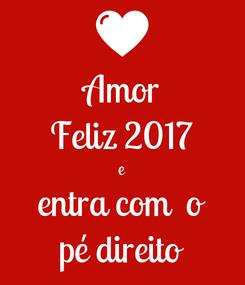 Poster: Amor Feliz 2017 e entra com  o pé direito
