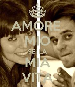 Poster: AMORE  MIO SEI LA MIA VITA