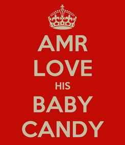 Poster: AMR LOVE HIS BABY CANDY