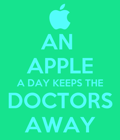 Poster: AN  APPLE A DAY KEEPS THE DOCTORS AWAY
