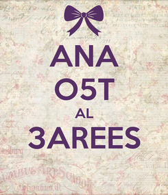 Poster: ANA O5T AL 3AREES
