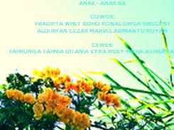 Poster: ANAK - ANAK 8A   COWOK: PRADIPTA WHET RIDHO RONAL DIRGA VINSCENT ALDI IRFAN CEZAR MARVEL ABIMANYU ROYAN   CEWEK: FAHRUNISA TAHNIA DITANIA SYIFA RIZKY MIKHA ACHRAMA NABILA