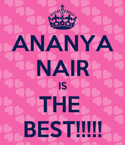 Poster: ANANYA NAIR IS THE  BEST!!!!!