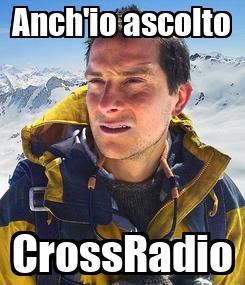 Poster: Anch'io ascolto CrossRadio