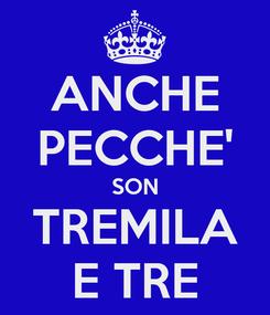 Poster: ANCHE PECCHE' SON TREMILA E TRE
