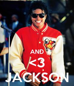Poster:   AND <3 JACKSON