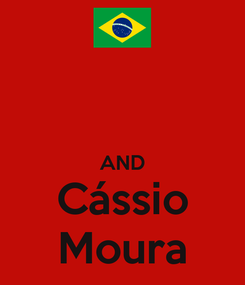 Poster:   AND Cássio Moura