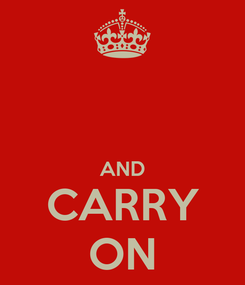 Poster:   AND CARRY ON