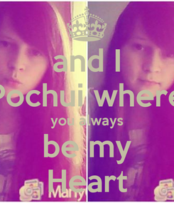 Poster: and I Pochui where you always be my Heart