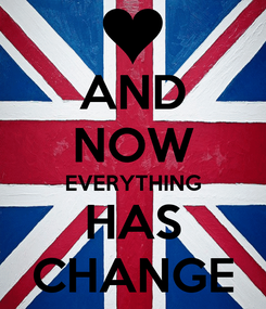 Poster: AND NOW EVERYTHING HAS CHANGE