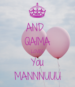 Poster: AND  QAIMA LOVES You MANNNUUU