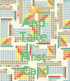Poster: And  Take  The  First  Card