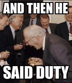Poster: AND THEN HE SAID DUTY