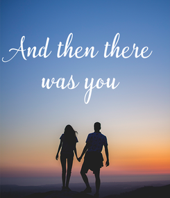 Poster: And then there was you