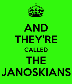 Poster: AND THEY'RE CALLED THE JANOSKIANS