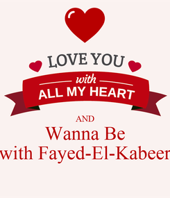 Poster:   AND Wanna Be with Fayed-El-Kabeer