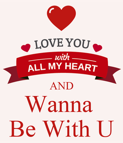 Poster:   AND Wanna  Be With U