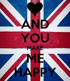 Poster: AND YOU MAKE ME HAPPY