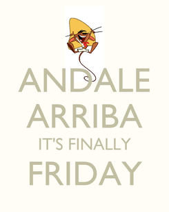 Poster: ANDALE ARRIBA IT'S FINALLY FRIDAY