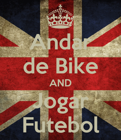 Poster: Andar de Bike AND Jogar Futebol