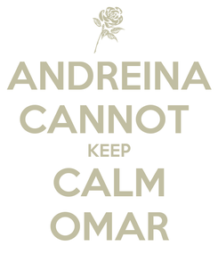 Poster: ANDREINA CANNOT  KEEP CALM OMAR
