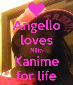 Poster: Angello loves Niita Kanime for life
