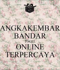 Poster: ANGKAKEMBAR BANDAR TOGEL ONLINE TERPERCAYA