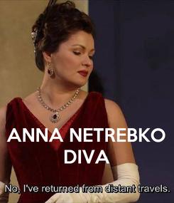 Poster:    ANNA NETREBKO DIVA
