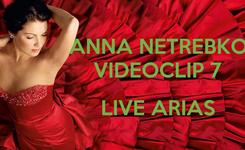 Poster:             ANNA NETREBKO             VIDEOCLIP 7               LIVE ARIAS