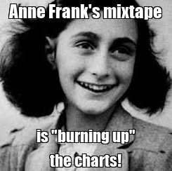 "Poster: Anne Frank's mixtape is ""burning up"" the charts!"