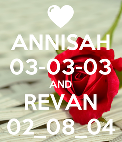 Poster: ANNISAH 03-03-03 AND REVAN 02_08_04