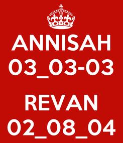 Poster: ANNISAH 03_03-03  REVAN 02_08_04