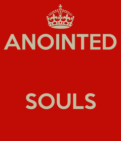 Poster: ANOINTED   SOULS