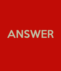 Poster:  ANSWER
