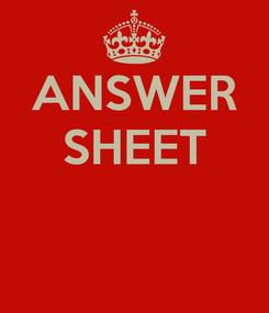 Poster: ANSWER SHEET