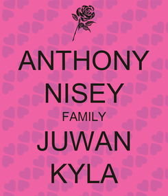 Poster: ANTHONY NISEY FAMILY JUWAN KYLA