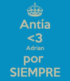 Poster: Antía <3 Adrian por  SIEMPRE