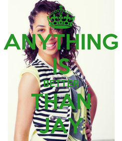 Poster: ANYTHING IS BETTER THAN JAY