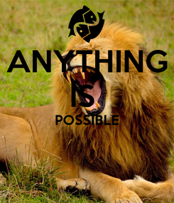 Poster: ANYTHING IS  POSSIBLE