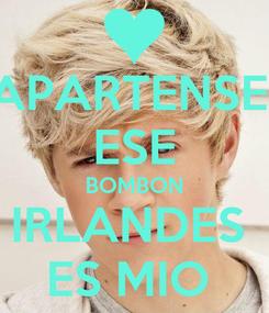 Poster: APARTENSE  ESE BOMBON IRLANDES  ES MIO