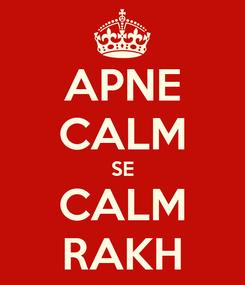 Poster: APNE CALM SE CALM RAKH