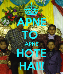 Poster: APNE TO  APNE HOTE HAI!!