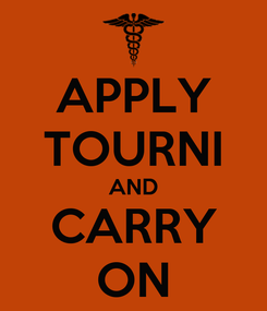 Poster: APPLY TOURNI AND CARRY ON