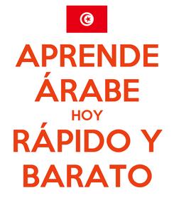 Poster: APRENDE ÁRABE HOY RÁPIDO Y BARATO