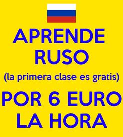Poster: APRENDE  RUSO (la primera clase es gratis) POR 6 EURO LA HORA