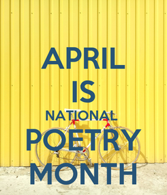 Poster: APRIL IS NATIONAL  POETRY MONTH