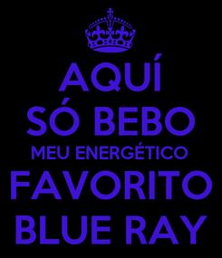 Poster: AQUÍ SÓ BEBO MEU ENERGÉTICO FAVORITO BLUE RAY