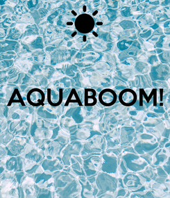 Poster:  AQUABOOM!